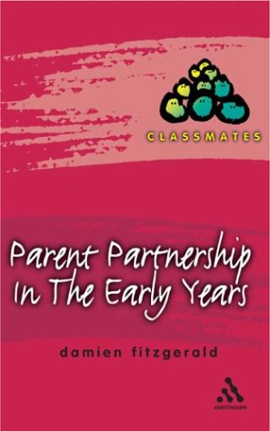 Parent Partnerships in the Early Years 9780826468734