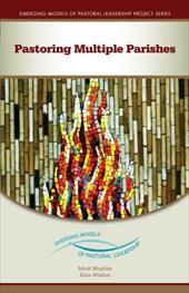 Pastoring Multiple Parishes: An Emerging Model of Pastoral Leadership