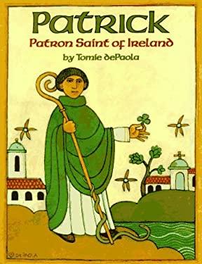 Patrick: Patron Saint of Ireland 9780823410774