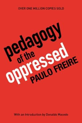 Pedagogy of the Oppressed: 30th Anniversary Edition - 30th Edition
