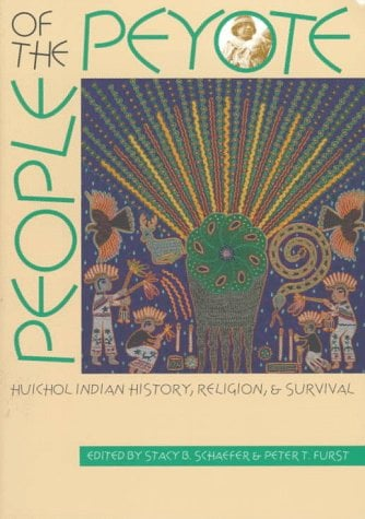 People of the Peyote: Huichol Indian History, Religion, and Survival 9780826319050