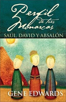 Perfil de Tres Monarcas: Sa L, David y Absal N 9780829743562
