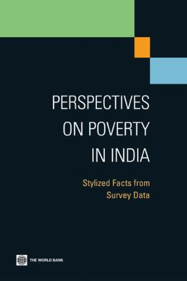Perspectives on Poverty in India: Stylized Facts from Survey Data 9780821386897
