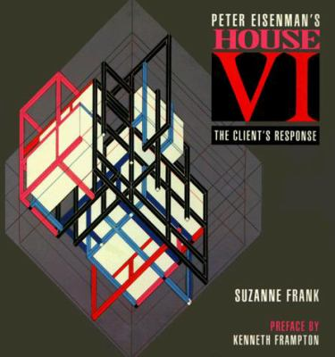 Peter Eisenman's House VI: The Client's Response 9780823023455