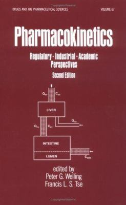 Pharmacokinetics: Regulatory, Industrial, Academic Perspectives 9780824793784