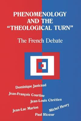Phenomenology and the Theological Turn: The French Debate 9780823220533