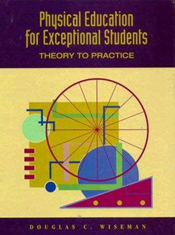 Physical Education for Exceptional Students: Theory to Practice 9780827352964