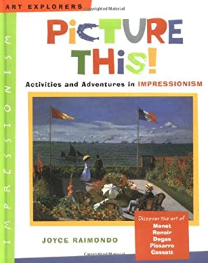 Picture This!: Activities and Adventures in Impressionism 9780823025039