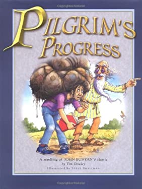 Pilgrim's Progress for Kids: A Retelling of John Bunyan's Classic 9780825472749