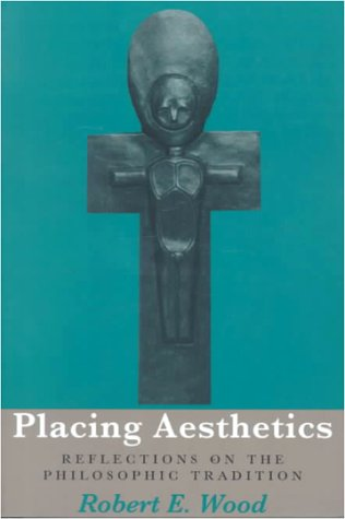 Placing Aesthetics: Reflections on Philosophic Tradition 9780821412817