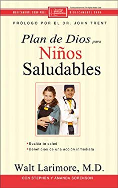 Plan de Dios Para un Nino Saludable = God's Design for the Highly Healthy Child 9780829748079