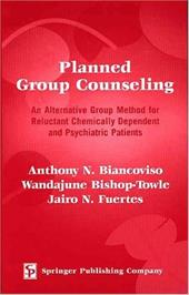 Planned Group Counseling Planned Group Counseling: An Alternative Group Method for Reluctant Chemically Dependean Alternative Grou