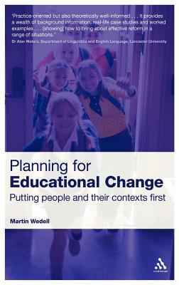 Planning for Educational Change: Putting People and Their Contexts First 9780826487261