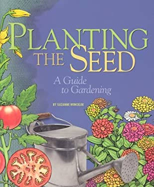 Planting the Seed: A Guide to Gardening 9780822504719