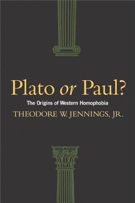 Plato or Paul?: The Origins of Western Homophobia 9780829818550