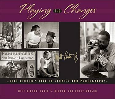 Playing the Changes: Milt Hinton's Life in Stories and Photographs 9780826515742