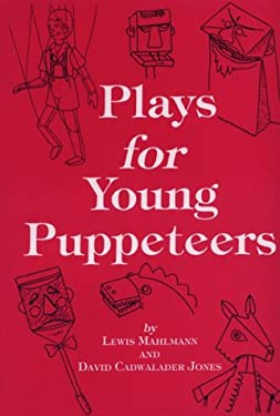 Plays for Young Puppeteers: 25 Puppet Plays for Easy Performance - Mahlmann, Lewis / Jones, David C.