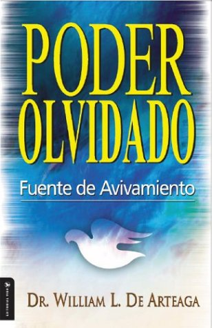 Poder Olvidado: The Significance of the Lord's Supper in Revival 9780829736663