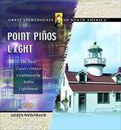 Point Pinos Light: The West Coast's Oldest Continuously Active Lighthouse 3562334