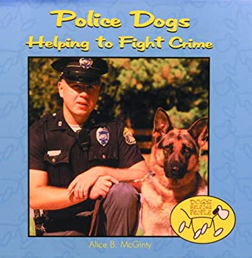 Police Dogs: Helping to Fight Crime 9780823952182