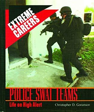 Police Swat Teams: Life on High Alert 9780823936359
