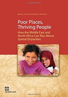 Poor Places, Thriving People: How the Middle East and North Africa Can Rise Above Spatial Disparities 9780821383216