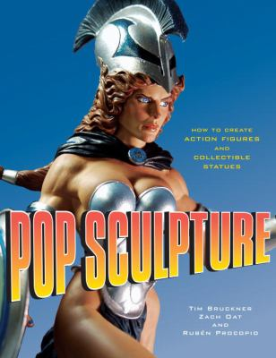 Pop Sculpture: How to Create Action Figures and Collectible Statues 9780823095223