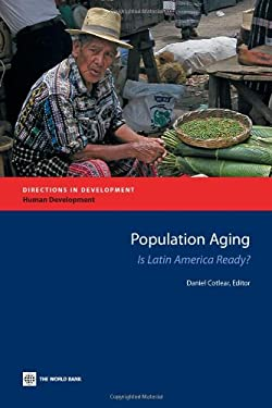 Population Aging: Is Latin America Ready? 9780821384879