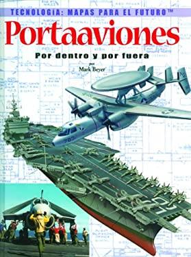 Portaaviones: Por Dentro y Por Fuera = Aircraft Carriers 9780823961535