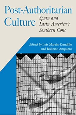 Post-Authoritarian Cultures: Spain and Latin America's Southern Cone 9780826516053