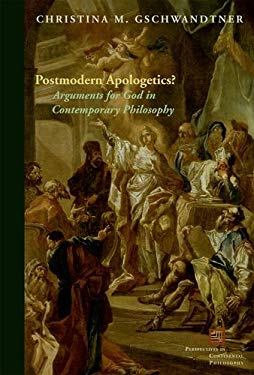 Postmodern Apologetics?: Arguments for God in Contemporary Philosophy 9780823242757