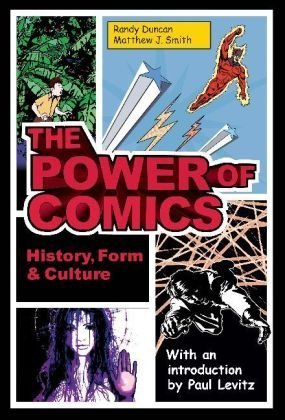The Power of Comics: History, Form and Culture 9780826429360