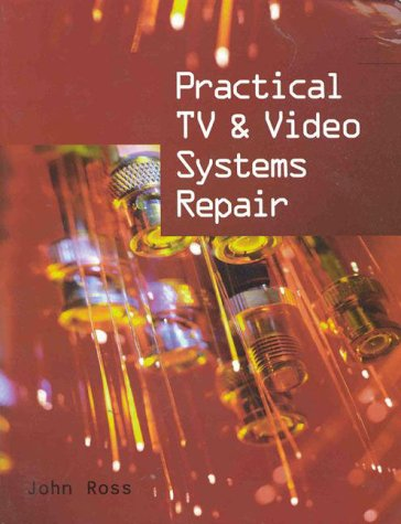 Practical TV and Video Systems Repair 9780827385474