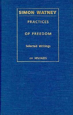 Practices of Freedom - C 9780822315537