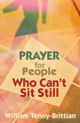 Prayer for People Who Can't Sit Still 9780827230033
