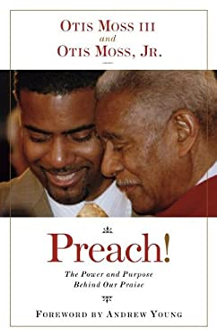 Preach!: The Power and Purpose Behind Our Praise 9780829819076