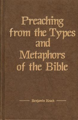 Preaching from the Types and Metaphors of the Bible 9780825430084