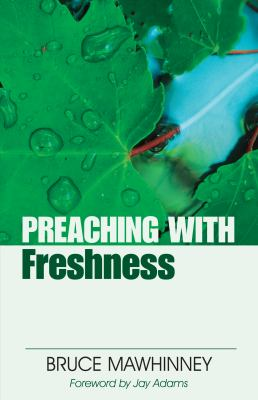 Preaching with Freshness 9780825434495