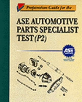 Preparation Guide for the ASE Parts Specialist Test P-2 9780827375529