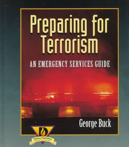 Preparing for Terrorism: An Emergency Services Guide 9780827383975
