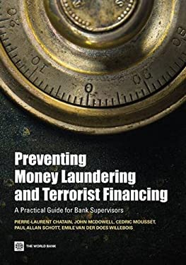 Preventing Money Laundering and Terrorist Financing: A Practical Guide for Bank Supervisors 9780821379127