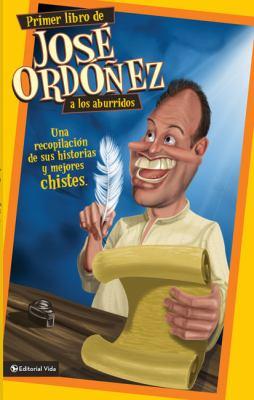 Primer Libro de Jose Ordonez A los Aburridos 9780829756562