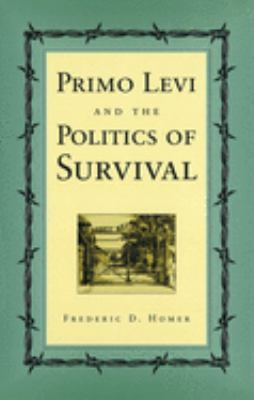 Primo Levi and the Politics of Survival 9780826213389