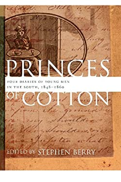 Princes of Cotton: Four Diaries of Young Men in the South, 1848-1860 9780820344263