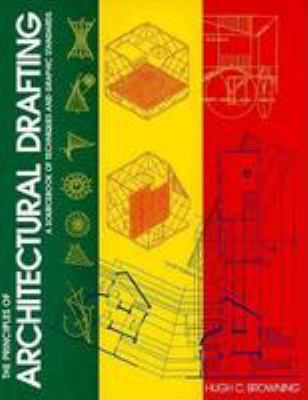 Principles of Architectual Drafting: A Sourcebook of Techniques and Graphic Standards 9780823042883