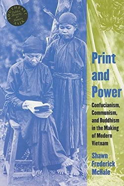Print and Power: Confucianism, Communism, and Buddhism in the Making of Modern Vietnam 9780824833046