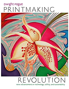 Printmaking Revolution: New Advancements in Technology, Safety, and Sustainability 9780823008124