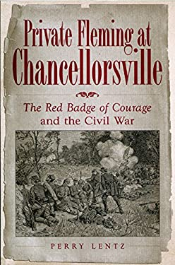 Private Fleming at Chancellorsville: The Red Badge of Courage and the Civil War 9780826216540