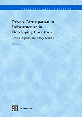 Private Participation in Infrastructure in Developing Countries: Trends, Impacts, and Policy Lessons 9780821355121