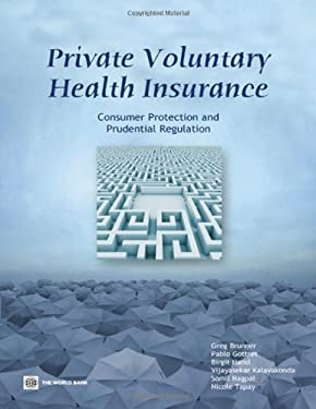 Private Voluntary Health Insurance: Consumer Protection and Prudential Regulation 9780821387566